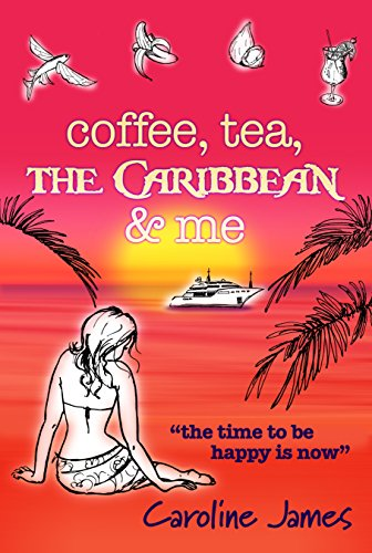Coffee Tea The Caribbean & Me: A Caribbean romantic comedy to read on the beach this summer
