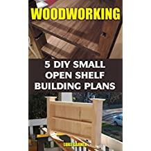 Woodworking: 5 DIY Small Open Shelf Building Plans