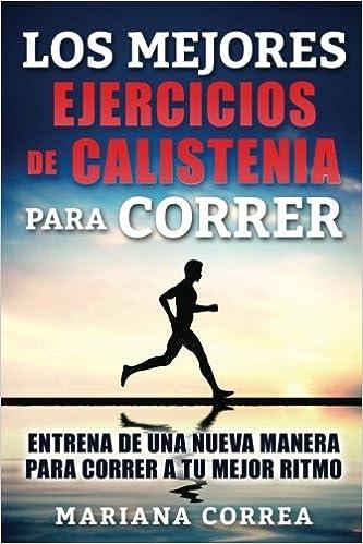 LOS MEJORES EJERCICIOS De CALISTENIA PARA CORRER: ENTRENA DE ...