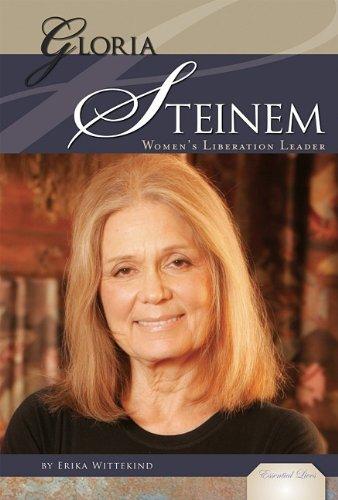 Gloria Steinem:: Women's Liberation Leader