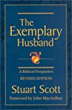 img - for The Exemplary Husband: A Biblical Perspective by Stuart Scott (2002-11-01) book / textbook / text book