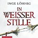 In weißer Stille (Kommissar Dühnfort 2) Audiobook by Inge Löhnig Narrated by Alexis Krüger
