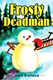 Frosty Deadman, Mark Breiland, 0595221513