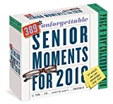389* Unforgettable Senior Moments Page-A-Day Calendar 2018: *Of which we can remember only 365