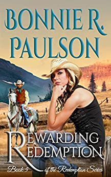Rewarding Redemption  | Western Romance: Clearwater County Collection (Redemption series Book 5) by [Paulson, Bonnie R.]