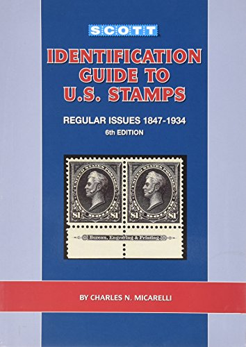 Scott Identification Guide to U.S. Stamps Regular Issues 1847-1934, 6th Edition