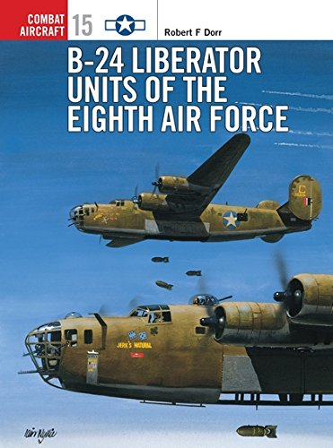 B-24 Liberator Units of the Eighth Air Force (Osprey Combat Aircraft 15) (8th Army Ww2)