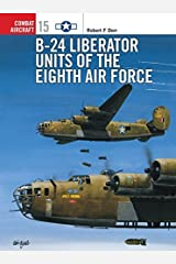 B-24 Liberator Units of the Eighth Air Force (Osprey Combat Aircraft 15) Paperback