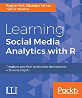 Learning Social Media Analytics with R Front Cover