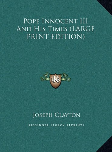 Pope Innocent III And His Times (LARGE PRINT EDITION) PDF