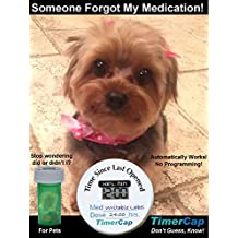 TimerCap (Pet Medicine) - Pill Organizer and Planner for Pet Medication for Dogs, Cats and other pets