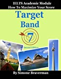 Image of Target Band 7: IELTS Academic Module - How to Maximize Your Score (second edition)
