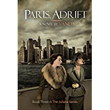 Paris, Adrift: Book 3 (The Juliana series)