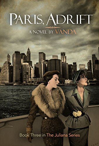 Paris, Adrift: Book 3 (The Juliana series) by [Writer, Vanda]