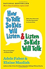 How to Talk So Kids Will Listen & Listen So Kids Will Talk Paperback