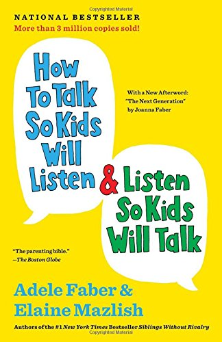 How to Talk So Kids Will Listen & Listen So Kids Will Talk (Things To Think About Before Getting A Divorce)