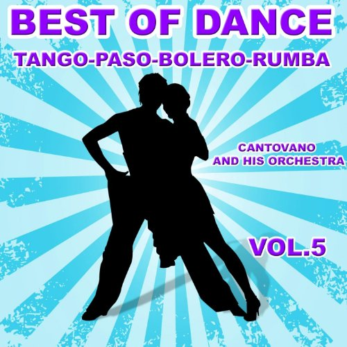 Taki Taki Rumba Dance Mp3: Best Of Dance, Tango, Paso, Bolero, Rumba, Vol. 5 By