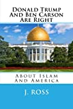 Donald Trump And Ben Carson Are Right: About Islam And America