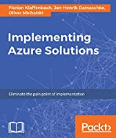 Implementing Azure Solutions Front Cover