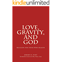 Love, Gravity, and God: Religion for Those Who Reason
