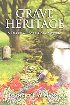 Grave Heritage (Darcy & Flora Cozy Mystery Book 4) by [Manos, Blanche Day]