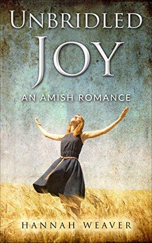 Unbridled Joy: An Amish Romance by [Weaver, Hannah]