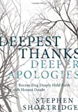 Deepest Thanks, Deeper Apologies, S. C. Shortridge, 1936034573
