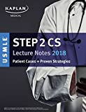 #1: USMLE Step 2 CS Lecture Notes 2018: Patient Cases + Proven Strategies (Kaplan USMLE Step 2 Cs Prep) (Kaplan Test Prep)