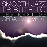 Smooth Jazz Tribute to the Best of Gerald Levert