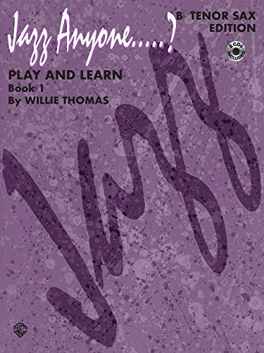 (Jazz Anyone.....?, Bk 1: Play and Learn (B-flat Tenor Saxophone), Book & 2 CDs)
