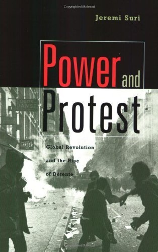 By Jeremi Suri - Power and Protest: Global Revolution and the Rise of Detente (3/16/05) PDF