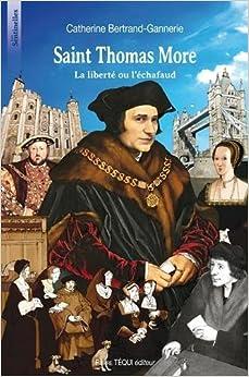 Saint Thomas More - La liberté ou léchafaud