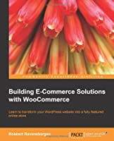 Building E-Commerce Solutions with WooCommerce Front Cover