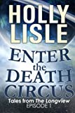 Enter The Death Circus  (Tales From the Longview) (Volume 1)