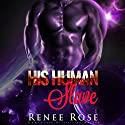 His Human Slave: Zandian Masters, Book 1 Audiobook by Renee Rose Narrated by Jiraiya Addams