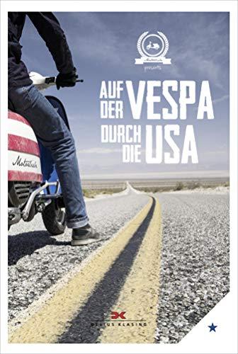 Auf der Vespa durch die USA (German Edition) (Aktiv Usa)