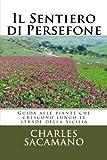 img - for Il Sentiero di Persefone: Guida alle piante che crescono lungo le strade della Sicilia (Italian Edition) book / textbook / text book