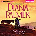 Trilby Audiobook by Diana Palmer Narrated by Natalie Ross