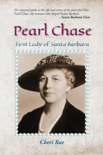 Pearl Chase: First Lady of Santa Barbara