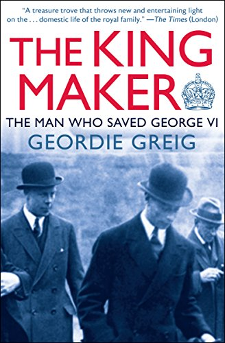 The King Maker: The Man Who Saved George VI (Made Of Honor Speeches For Best Friend Examples)