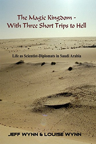 Diplomatic Passport - The Magic Kingdom - With Three Short Trips to Hell: Life as scientist-diplomats in Saudi Arabia