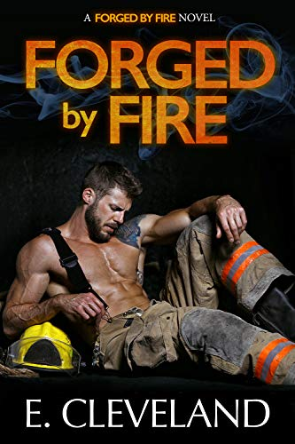Forged by Fire: A Second Chance Romance