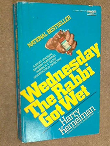 Wednesday The Rabbi Got Wet by Harry Kemelman