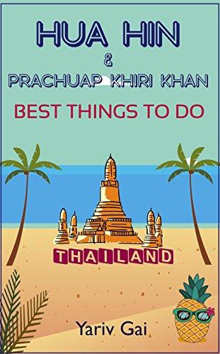HUA HIN THAILAND BEST THINGS TO DO: PRACHUAP KHIRI KHAN PROVINCE