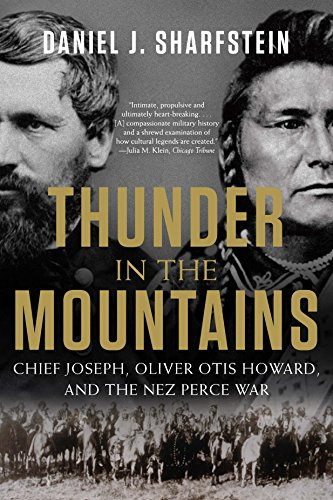 (Thunder in the Mountains: Chief Joseph, Oliver Otis Howard, and the Nez Perce War)