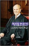 The Collected Lectures of Justice Stephen Breyer: TREATISE  ON JUSTICE