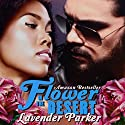 Flower in the Desert Audiobook by Lavender Parker Narrated by Mari Edwards