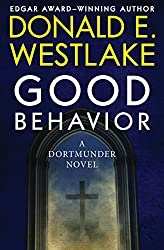 Good Behavior: A Dortmunder Novel (Book Six) (The Dortmunder Novels 6)