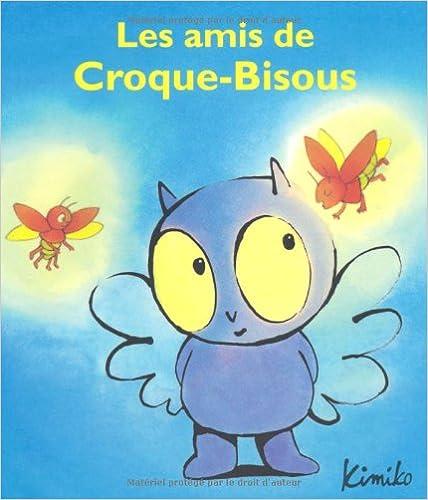 Télécharger Epub Amis de Croque Bisous (les) 221120709X en français PDF