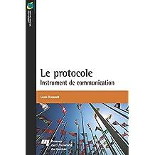 Le protocole: Instrument de communication (French Edition)